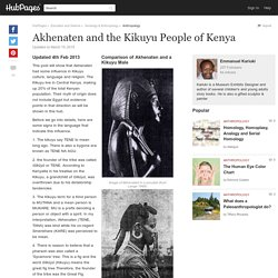 Akhenaten and the Kikuyu People of Kenya