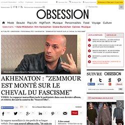 """Akhenaton : """"Zemmour est monté sur le cheval du fascisme"""""""