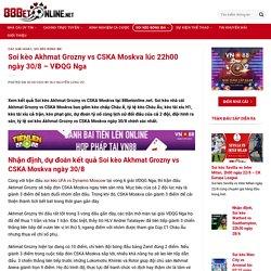 Soi kèo Akhmat Grozny vs CSKA Moskva 22h00 ngày 30/8 – VĐQG Nga