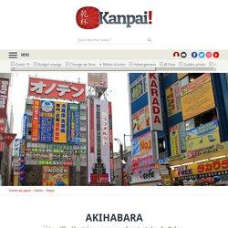 Akihabara - La ville électrique pour geeks et otaku de Tokyo