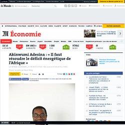 Itw Adesina psdt BAfD énergie - Le Monde 01/09/15