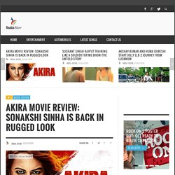 Akira Movie Review: Sonakshi Sinha Is Back In Rugged Look
