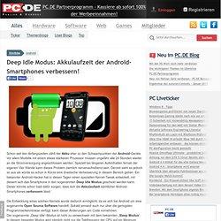 Deep Idle Modus: Akkulaufzeit der Android-Smartphones verbessern! > Android Blog