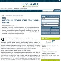 Aktehom : un exemple réussi de GPEC dans une PME - Other - Focus RH