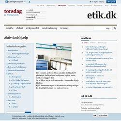 Aktiv dødshjælp - Etik.dk (Kristeligt Dagblad)