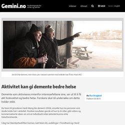 Aktivitet kan gi demente bedre helse - Gemini.no