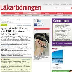 Fysisk aktivitet lika bra som KBT eller läkemedel vid depression