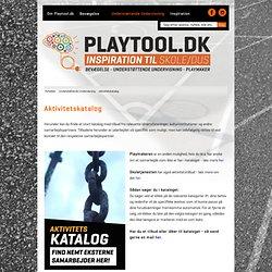 Aktivitetskatalog » PLAYTOOL.DK « — Aalborg Kommune