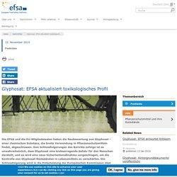 Glyphosat: EFSA aktualisiert toxikologisches Profil