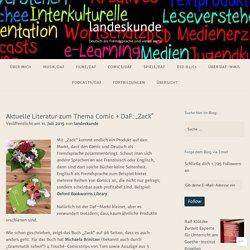 """Aktuelle Literatur zum Thema Comic + DaF: """"Zack"""" – landeskunde"""