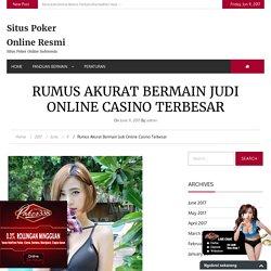 Rumus Akurat Bermain Judi Online Casino Terbesar