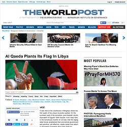 Al Qaeda Plants Its Flag In Libya