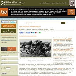 Bloody Sunday, Selma, Alabama, (March 7, 1965)