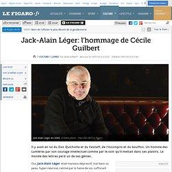 Jack-Alain Léger: l'hommage de Cécile Guilbert