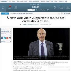 À New York, Alain Juppé vante sa Cité des civilisations du vin