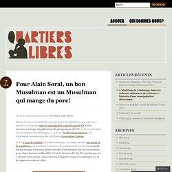 Pour Alain Soral, un bon Musulman est un Musulman qui mange du porc!