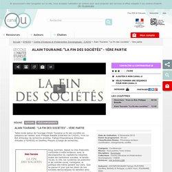 """Alain Touraine: """"La fin des sociétés"""" - 1ère partie - EHESS"""
