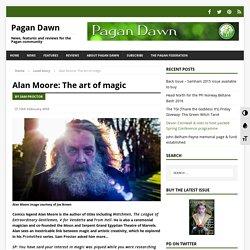 Alan Moore: The art of magic