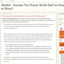 Alankit - Income Tax Fraud, Raids find tax fraud Truth or Hoax?: What happens if a fraudster obtains a copy of my PAN or Aadhaar card?