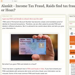 Alankit - Income Tax Fraud, Raids find tax fraud Truth or Hoax?: I gave my PAN card details to a fraud. How can I be safe?