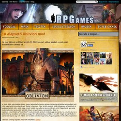 10 alapvető Oblivion mod - RPGames