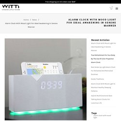 Alarm Clock With Mood Light For Ideal Awakening In Serene Manner – WITTI STORE