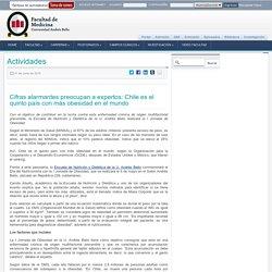 Cifras alarmantes preocupan a expertos: Chile es el quinto país con más obesidad en el mundo @ Facultad de Medicina