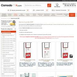 Alarme incendie - Large gamme d'alarmes incendie pour ERP