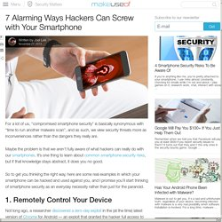 7 AlarmingWays Hackers Can Screw with Your Smartphone
