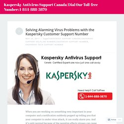 Solving Alarming Virus Problems with the Kaspersky Customer Support Number – Kaspersky Antivirus Support Canada