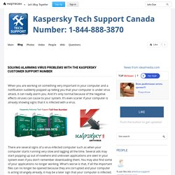Solving Alarming Virus Problems with the Kaspersky Customer Support Number