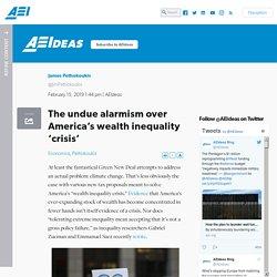 The undue alarmism over America's wealth inequality 'crisis'