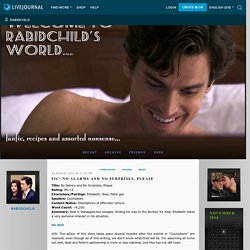 Fic: No Alarms and No Surprises, Please - RabidChild's World