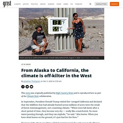 5 déc. 2020 From Alaska to California, the climate is off-kilter in the West