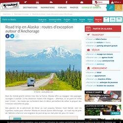 Road trip en Alaska : routes d'exception autour d'Anchorage