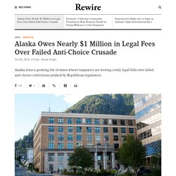 Alaska Owes Nearly $1 Million in Legal Fees Over Failed Anti-Choice Crusade - Rewire