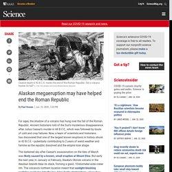 Alaskan megaeruption may have helped end the Roman Republic