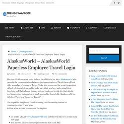 AlaskasWorld – AlaskasWorld Paperless Employee Travel Login