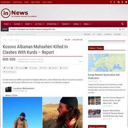 Lavdrim Muhaxheri kosovar rejoint ISIS puis l'EI