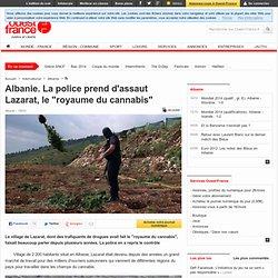 """Albanie. La police prend d'assaut Lazarat, le """"royaume du cannabis"""""""