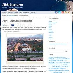 Albanie : un paradis pour les touristes et voyageurs