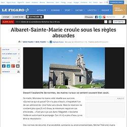 Mon Figaro : Albaret-Sainte-Marie croule sous les règles absurdes