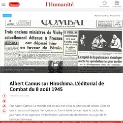 Albert Camus sur Hiroshima. L'éditorial de Combat du 8 août 1945
