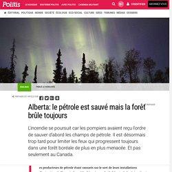 Alberta: le pétrole est sauvé mais la forêt brûle toujours par Claude-Marie Vadrot