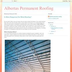 Albertas Permanent Roofing: Is Moss Dangerous For Metal Roofing?