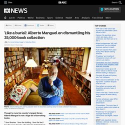 'Like a burial': Alberto Manguel on dismantling his 35,000-book collection - RN