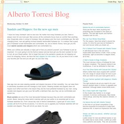 Alberto Torresi Blog: Sandals and Slippers: for the new age men