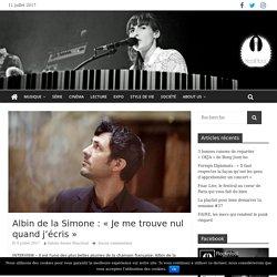 """Albin de la Simone : """"Je me trouve nul quand j'écris"""""""