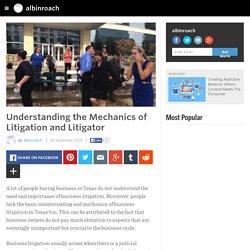 Understanding the Mechanics of Litigation and Litigator