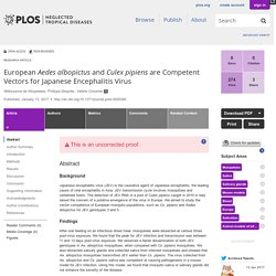 PLOS 13/01/17 European Aedes albopictus and Culex pipiens are Competent Vectors for Japanese Encephalitis Virus